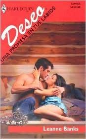 Una promesa en tus labios (La realeza Dumont, #3) (Harlequin Deseo, #1263) Leanne Banks