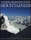 Mountaineer: 30 Years of Climbing on the Worlds Great Peaks Chris Bonington