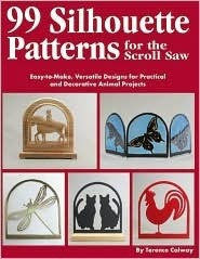 Silhouette Patterns for the Scroll Saw: Easy-To-Make, Versatile Designs for Practical and Decorative Animal Projects Terence Calway