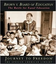 Brown V. Board Of Education: The Battle For Equal Education Barbara A. Somervill