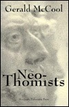 The Neo-Thomists  by  Gerald A. McCool