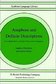 Anaphora and Definite Descriptions: Two Applications of Game-Theoretical Semantics  by  Jaakko Hintikka