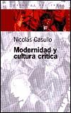 Modernidad y Cultura Critica  by  Nicolas A. Casullo
