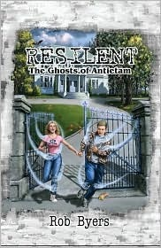 Resilent: The Ghosts of Antietam Rob Byers