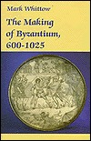 The Making of Byzantium, 600-1025  by  Mark Whittow