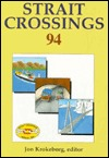 Strait Crossings3rd Intl Symposium  by  Jon Krokeborg