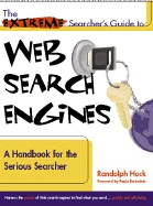 The Extreme Searchers Guide To Web Search Engines: A Handbook For The Serious Searcher  by  Randolph Hock