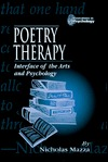 Poetry Therapy: Theory and Practice: Theory and Practice Nicholas Mazza