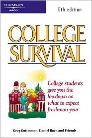 College Survival 6th Ed  by  Greg Gottesman