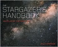 The Stargazers Handbook An Atlas Of The Night Sky  by  Giles Sparrow