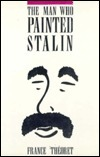 Man Who Painted Stalin France Theoret