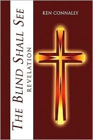 The Blind Shall See: Revelation  by  Ken Connally