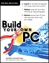 Build Your Own PC, Third Edition  by  Morris Rosenthal