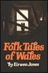 Folk Tales of Wales  by  Eirwen Jones