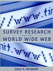 Survey Research And The World Wide Web Dale Nesbary