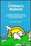 The Childrens Material: A Complete Miracles Course for Children  by  Joan Cundiff