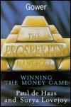 The Prosperity Handbook: Winning the Money Game  by  Paul De Haas