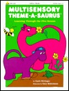 Multisensory Theme-A-Saurus  by  Gayle Bittinger