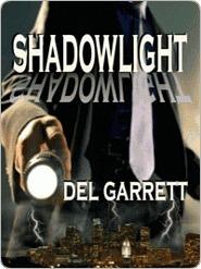 Shadowlight  by  Del Garrett