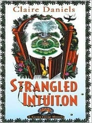 Strangled Intuition (Karma Crime Mystery, #2) Claire Daniels