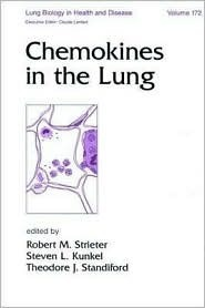 Chemokines In The Lung  by  Robert M. Strieter