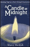 A Candle at Midnight: Keeping Vigil as a Path Through Depression Marcy Heidish