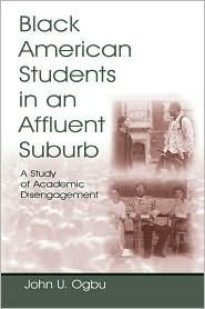 Black American Students Affluent C  by  John U. Ogbu