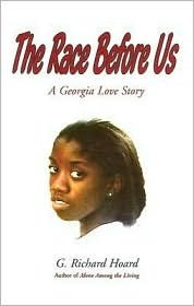 The Race Before Us: A Georgia Love Story G. Richard Hoard