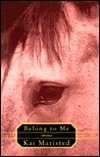 Belong to Me:: Stories  by  Kai Maristed
