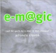 E-Magic: Cast 50 Spells E-mail & Text Message by Amanda Craven