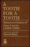 A Tooth for a Tooth: Selected Poems of Juan Larrea (1925-1932)  by  David Bary