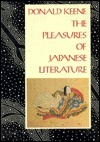 The Pleasures of Japanese Literature  by  Donald Keene