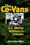 The Co-Vans: U.S. Marine Advisors in Vietnam John Grider Miller