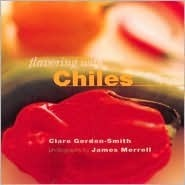 Flavoring with Chiles  by  Clare Gordon-Smith