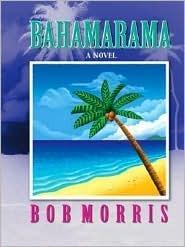 Bahamarama Bob Morris