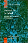 Universe of the Mind: A Semiotic Theory of Culture  by  Yuri M. Lotman