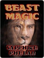 Beast Magic  by  Sapphire Phelan