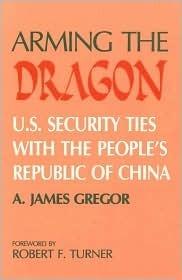 Arming the Dragon A. James Gregor