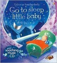 Go to Sleep Little Baby W/CD  by  Fiona Watt