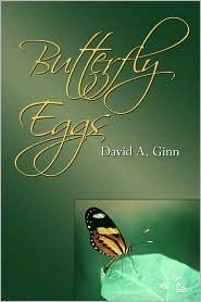 Butterfly Eggs David  A. Ginn