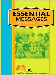Essential Messages for Youth Ministry: 20 Powerful Youth Talks [With CDROM]  by  Kent Julian