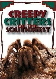 Creepy Critters of the Southwest David George Gordon