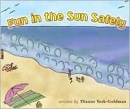 Fun in the Sun Safely Dianne York-Goldman