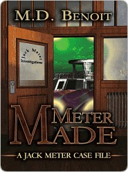 Meter Made [Jack Meter Case Files Series Book 2] M.D. Benoit