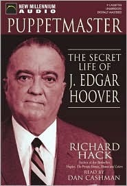 Puppetmaster: The Secret Life of J. Edgar Hoover  by  Richard Hack