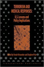 Terrorism and Medical Responses: U.S. Lessons and Policy Iimplications Alex D. Anderson