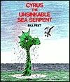 Cyrus, the Unsinkable Sea Serpant  by  Bill Peet