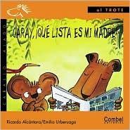Caray! Que Lista Es Mi Madre!  by  Ricardo Alcantara