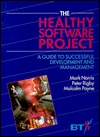 The Healthy Software Project: A Guide to Successful Development and Management Mark Norris