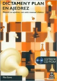 Dictamen y Plan En Ajedrez  by  Max Euwe